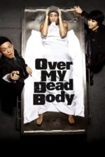 Nonton Film Over My Dead Body (2012) Subtitle Indonesia Streaming Movie Download