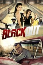 Nonton Film Black Out (2012) Subtitle Indonesia Streaming Movie Download