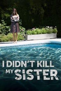 I Didn't Kill My Sister (2016)