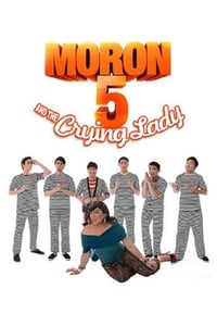 Moron 5 and the Crying Lady (2012)
