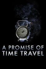 Nonton Film A Promise of Time Travel (2016) Subtitle Indonesia Streaming Movie Download