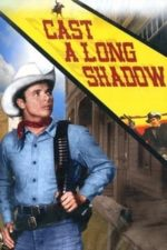 Nonton Film Cast a Long Shadow (1959) Subtitle Indonesia Streaming Movie Download