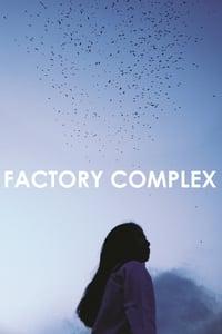 Nonton Film Factory Complex (2015) Subtitle Indonesia Streaming Movie Download