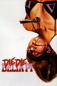 Nonton Film Die Die Delta Pi (2013) Subtitle Indonesia Streaming Movie Download