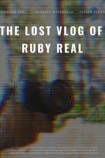 Nonton Film The Lost Vlog of Ruby Real (2020) Subtitle Indonesia Streaming Movie Download