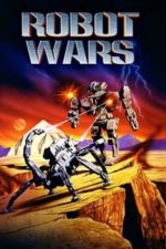 Nonton Film Robot Wars (1993) Subtitle Indonesia Streaming Movie Download
