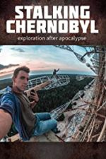 Nonton Film Stalking Chernobyl: Exploration After Apocalypse (2020) Subtitle Indonesia Streaming Movie Download