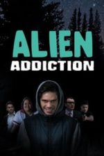 Nonton Film Alien Addiction (2018) Subtitle Indonesia Streaming Movie Download