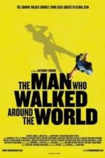 Nonton Film The Man Who Walked Around the World (2020) Subtitle Indonesia Streaming Movie Download