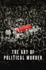 Nonton Film The Art of Political Murder (2020) Subtitle Indonesia Streaming Movie Download