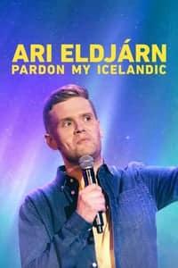 Ari Eldjárn: Pardon My Icelandic (2020)