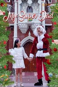 Nonton Film My Super Dad (2019) Subtitle Indonesia Streaming Movie Download