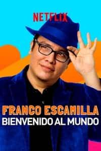 Franco Escamilla: bienvenido al mundo (2019)
