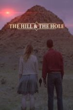 Nonton Film The Hill and the Hole (2020) Subtitle Indonesia Streaming Movie Download