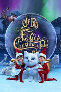 Elf Pets: A Fox Cubs Christmas Tale (2019)