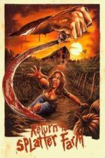 Nonton Film Return To Splatter Farm (2020) Subtitle Indonesia Streaming Movie Download