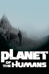 Nonton Film Planet of the Humans (2019) Subtitle Indonesia Streaming Movie Download