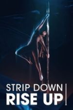 Nonton Film Strip Down Rise Up (2021) Subtitle Indonesia Streaming Movie Download