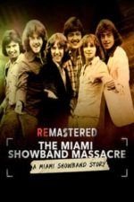 Nonton Film ReMastered: The Miami Showband Massacre (2019) Subtitle Indonesia Streaming Movie Download