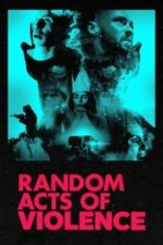 Nonton Film Random Acts of Violence (2020) Subtitle Indonesia Streaming Movie Download
