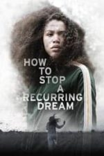 How to Stop a Recurring Dream (2021)