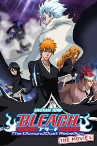 Bleach the Movie: The DiamondDust Rebellion (2007)