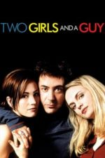 Nonton Film Two Girls and a Guy (1997) Subtitle Indonesia Streaming Movie Download