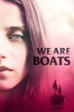 Nonton Film We Are Boats (2019) Subtitle Indonesia Streaming Movie Download