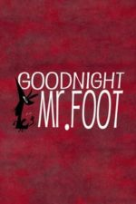 Nonton Film Goodnight, Mr. Foot (2012) Subtitle Indonesia Streaming Movie Download