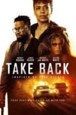 Nonton Film Take Back (2021) Subtitle Indonesia Streaming Movie Download