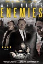 Nonton Film Who Needs Enemies (2013) Subtitle Indonesia Streaming Movie Download