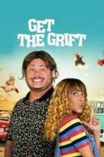 Nonton Film Get the Grift (2021) Subtitle Indonesia Streaming Movie Download