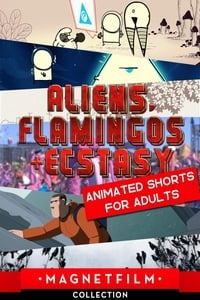 Aliens, Flamingos & Ecstasy – Animated Shorts for Adults (2019)