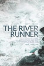 Nonton Film The River Runner (2021) Subtitle Indonesia Streaming Movie Download
