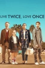 Nonton Film Live Twice, Love Once (2019) Subtitle Indonesia Streaming Movie Download