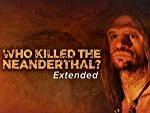 Nonton Film Who Killed the Neanderthal? (2017) Subtitle Indonesia Streaming Movie Download
