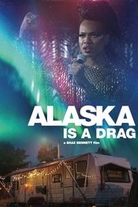 Alaska Is a Drag (2017)