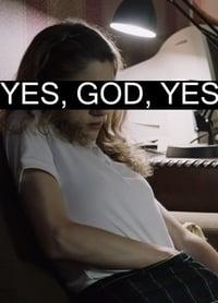 Yes, God, Yes (2017)