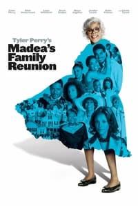 Madea's Family Reunion (2006)