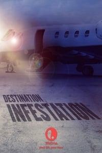 Destination: Infestation (2007)