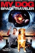 Nonton Film My Dog the Space Traveler (2013) Subtitle Indonesia Streaming Movie Download
