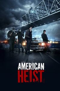 Nonton Film American Heist (2015) Subtitle Indonesia Streaming Movie Download