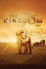 Nonton Film Enchanted Kingdom 3D (2014) Subtitle Indonesia Streaming Movie Download