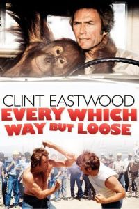 Nonton Film Every Which Way But Loose (1978) Subtitle Indonesia Streaming Movie Download