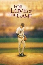 Nonton Film For Love of the Game (1999) Subtitle Indonesia Streaming Movie Download