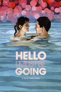 Nonton Film Hello I Must Be Going (2012) Subtitle Indonesia Streaming Movie Download