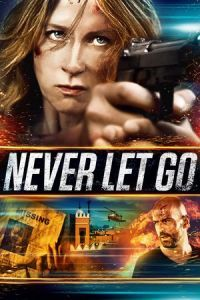 Nonton Film Never Let Go (2015) Subtitle Indonesia Streaming Movie Download