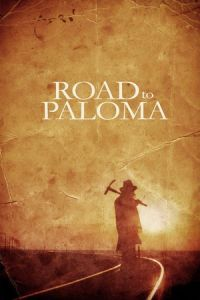 Nonton Film Road to Paloma (2014) Subtitle Indonesia Streaming Movie Download