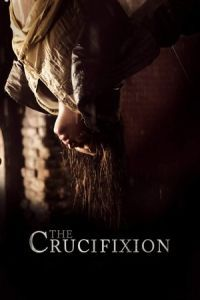 Nonton Film The Crucifixion (2017) Subtitle Indonesia Streaming Movie Download
