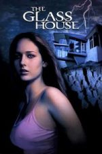 Nonton Film The Glass House (2001) Subtitle Indonesia Streaming Movie Download